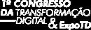 1º Congresso da Transformação Digital e ExpoTD