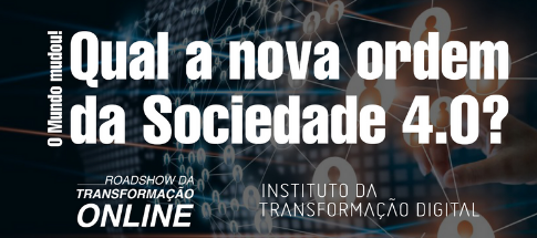 Webinar O MUNDO MUDOU! Qual a nova ordem da Sociedade 4.0?