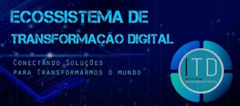 Instituto da Transformação Digital lança Ecossistema de soluções