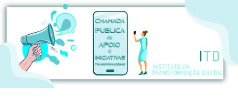 Instituto faz chamada pública para inscrições de projetos com iniciativas Transformadoras em dez areas do conhecimento.
