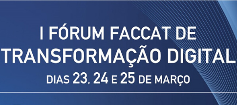 I Fórum FACCAT de Transformação Digital