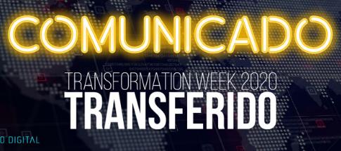 COMUNICADO OFICIAL - ADIAMENTO DA TRANSFORMATION WEEK